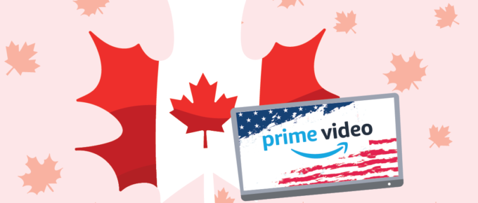 Watch US Amazon Prime Video in Canada