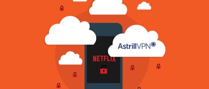 Does Astrill VPN work with Netflix